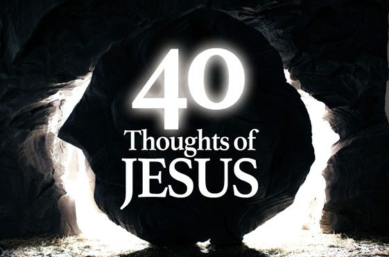 40 Thoughts of Jesus