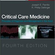 Critical Care Medicine: Principles of Diagnosis and Management in the Adult, 4th Ed.