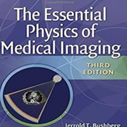 The Essential Physics of Medical Imaging (Jerrold T. Bushberg)
