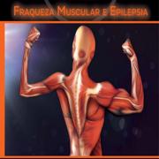 Med: Fraqueza Muscular e Epilepsia - CM
