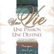 Vie, passion, destinée