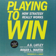 Playing to win - A.G. Lafley & R. Martin