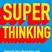 Super Thinking - Mental Models