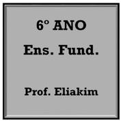 6° Ano Prof. Eliakim