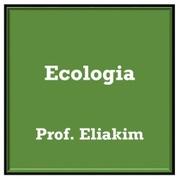 Ecologia Prof. Eliakim