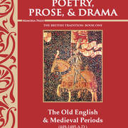 Poetry, Prose, & Drama Book One: The Old English & Medieval Periods, Second Edition