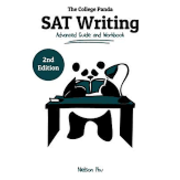 The College Panda SAT Advanced guide and workbook: Writing