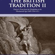 The British Tradition II: Poetry & Prose from the Elizabethan to the Neoclassical Age (1485-1784 A.D.)