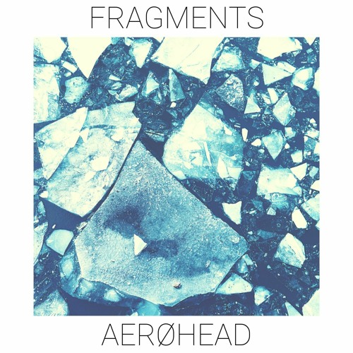 Cover of Fragments by AERØHEAD