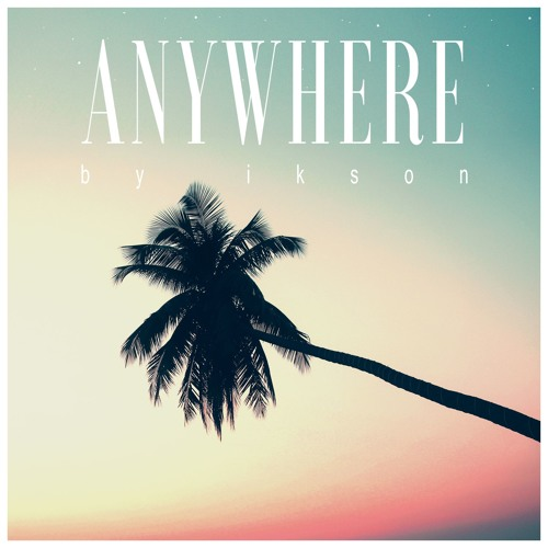 Cover of Anywhere by Ikson