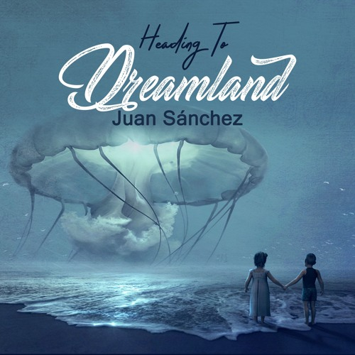 Cover of Heading To Dreamland by Juan Sánchez