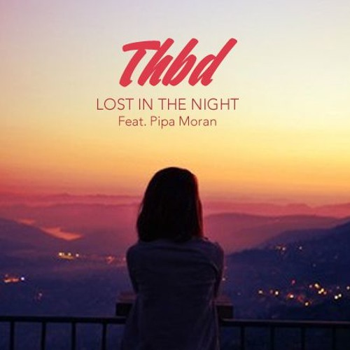 Cover of Lost In The Night (feat. Pipa Moran) by THBD