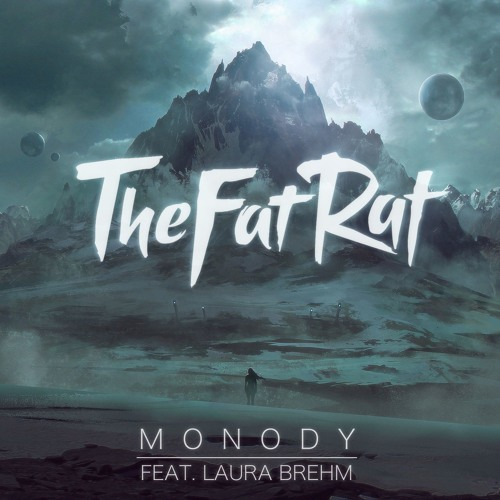 Cover of Monody (feat. Laura Brehm) by TheFatRat