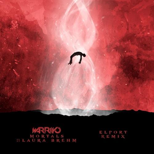 Cover of Mortals (feat. Laura Brehm) (ELPORT Remix) by Warriyo