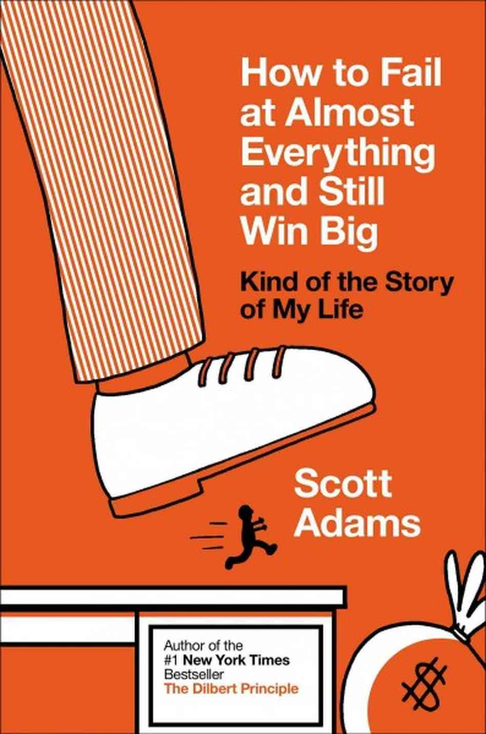 How to Fail at Everything and Still Win Big, Scott Adams,
