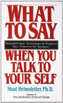 What To Say When You Talk to Yourself Book Cover