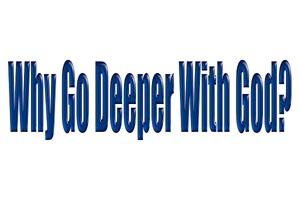 Why-go-deeper-with-god-medium