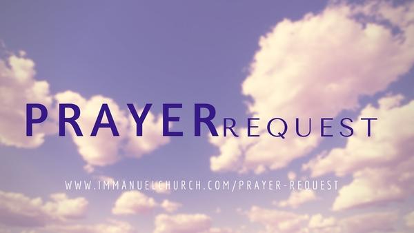 Prayer Request   Immanuel Church