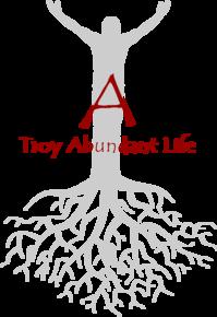 Troy Abundant Life