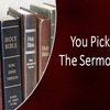 You Pick The Sermon! (Aug. 2018)