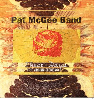 Pat Mcgee Band - These Days (The Virginia Sessi