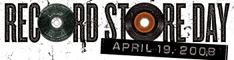Record Store Day - April 19th, 2008