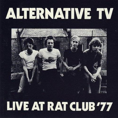Alternative Tv - Live At The Rat Club [Import]