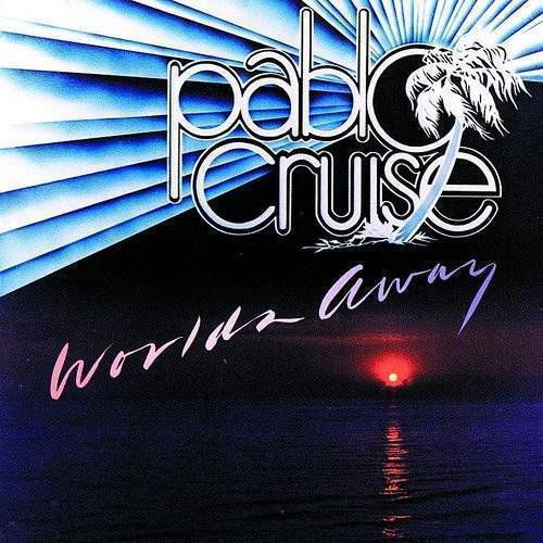 Pablo Cruise - Worlds Away (Reis) (Jpn)