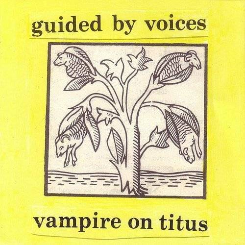 Guided By Voices - Vampire On Titus [Indie Exclusive Limited Edition Opaque Yellow LP]