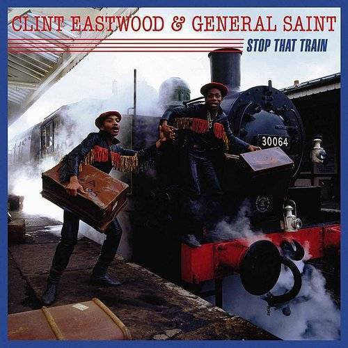 Clint Eastwood & General Saint - Stop That Train [Record Store Day] (Wbdg)