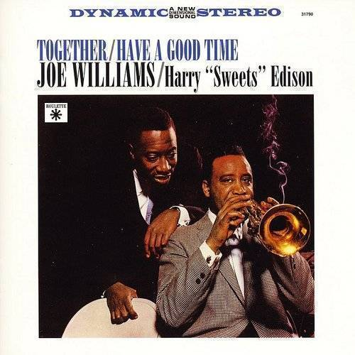 Joe Williams - Together/Have a Good Time