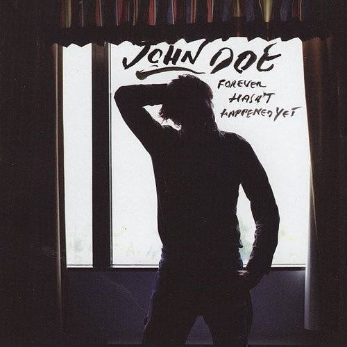 John Doe - Forever Hasn't Happened Yet