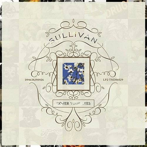 Sullivan - Cover Your Eyes *