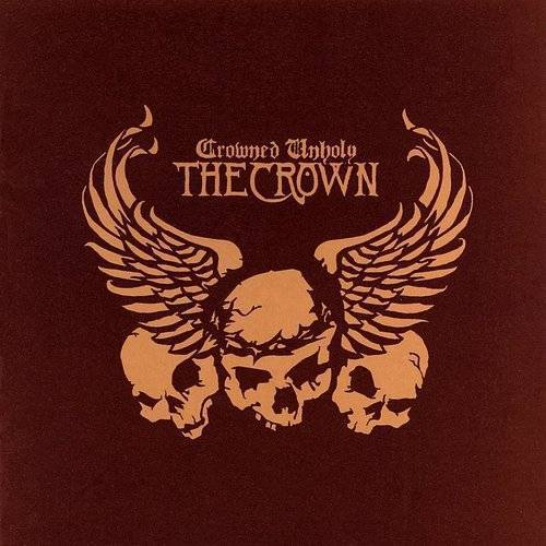 The Crown - Crowned Unholy