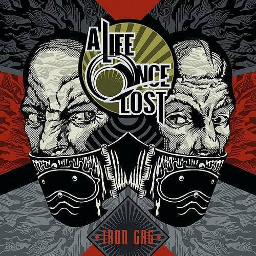 Life Once Lost - Iron Gag
