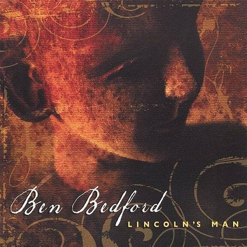 Ben Bedford - Lincoln'S Man