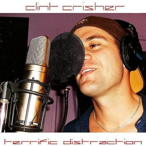 Clint Crisher - Terrific Distraction