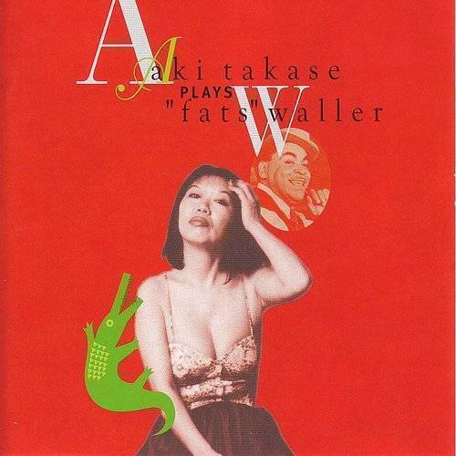 Aki Takase - Plays Fats Waller [Reissue] (Jpn)