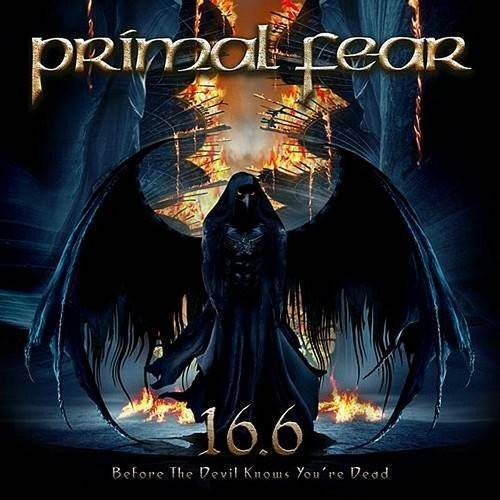 Primal Fear - 16.6 (Before The Devil Knows Youre Dead) [Import]
