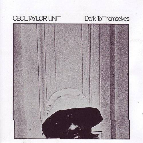 Cecil Taylor - Dark To Themselves [Reissue] (Jpn)
