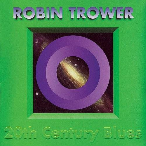 Robin Trower - 20th Century Blues (Uk)
