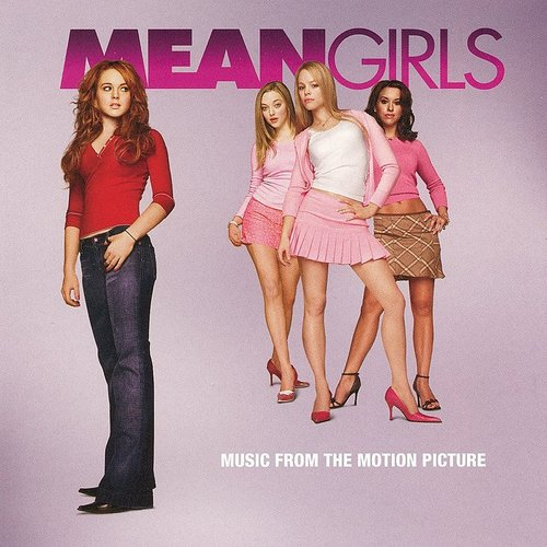 Mean Girls [Movie] - Mean Girls [Soundtrack]