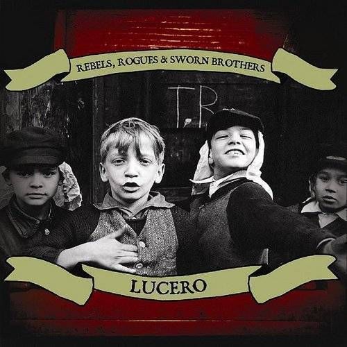Lucero - Rebels Rogues & Sworn Brothers [LP]
