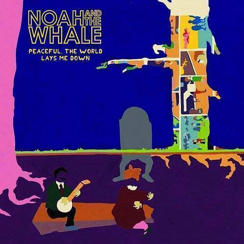 Noah & The Whale - Peaceful The World Lays Me Down [Import LP]