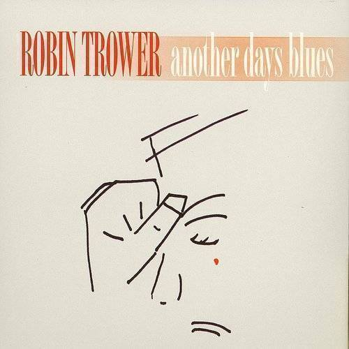 Robin Trower - Another Days Blues (Uk)