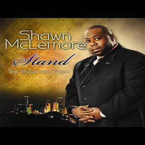 Shawn Mclemore - Stand-The Shawn Mac Project