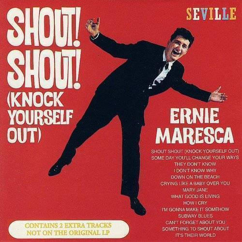 Ernie Maresca - Shout! Shout! Knock Yourself Out! (Uk)