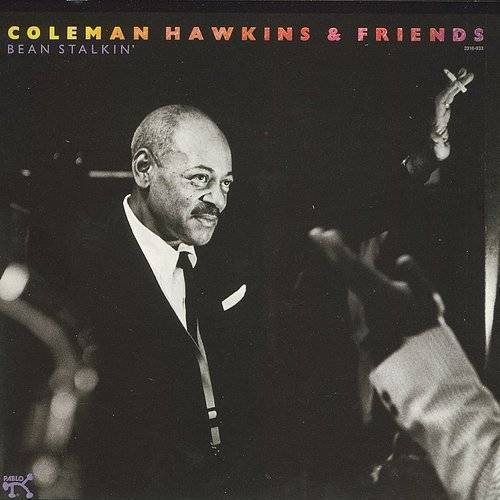 Coleman Hawkins & Friends - Bean Stalkin' [Import]