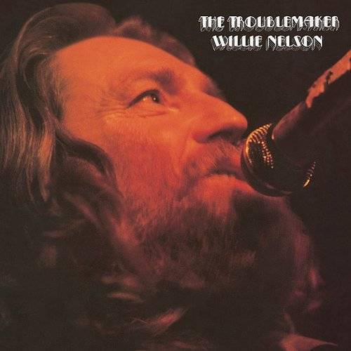 Willie Nelson - Troublemaker (Bonus Tracks) (Reis)
