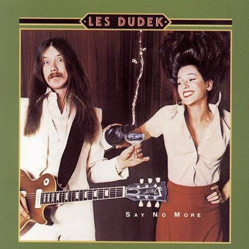 Les Dudek - SAY NO MORE